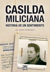 CASILDA MILICIANA - HISTORIA DE UN SENTIMIENTO