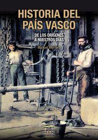 Historia Del Pais Vasco - De Los Origenes A Nuestros Dias - Manuel Montero Garcia