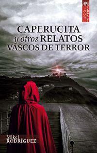 caperucita y otros relatos vascos de terror - Mikel Rodriguez Alvarez