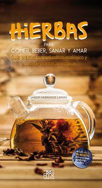 Hierbas Para Comer, Beber, Sanar Y Amar - Jabier Herreros Lamas