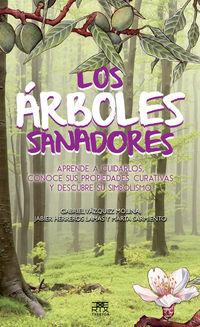 Arboles Sanadores - Gabriel Vazquez Molina / Jabier Herreros Lamas / Marta Sarmiento Herrero