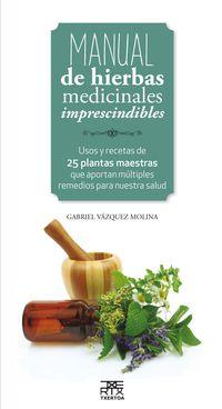 Manual De Hierbas Medicinales Imprescindibles - Gabriel Vazquez Molina
