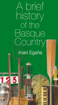 brief history of the basque country, a - Iñaki Egaña Sevilla