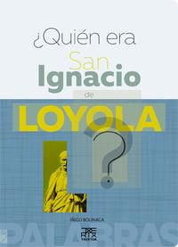 ¿QUIEN ERA SAN IGNACIO DE LOYOLA?