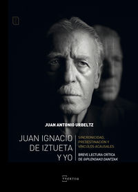 Juan Ignacio De Iztueta Y Yo - Juan Antonio Urbeltz