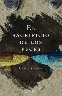 El sacrificio de los peces - Carlos Egia Ossorio