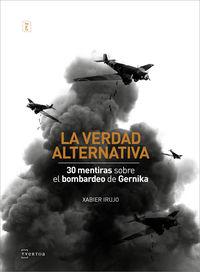 VERDAD ALTERNATIVA, LA - 30 MENTIRAS SOBRE EL BOMBARDEO DE GERNIKA