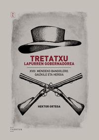 Tretatxu, Lapurren Gobernadorea - Hector Ortega Lahera