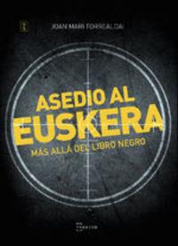 Asedio al euskera. Más allá del libro negro
