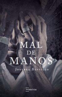 Mal De Manos - Joxerra Bustillo Castresana