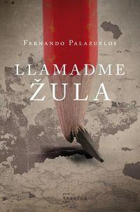Llamadme Zula - Fernando Palazuelos
