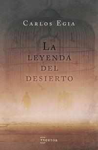 La leyenda del desierto - Carlos Egia Ossorio