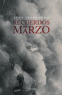 Recuerdos De Marzo - Juan Ibarrondo Portilla