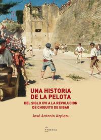 Una historia de la pelota - Jose Antonio Azpiazu Elorza