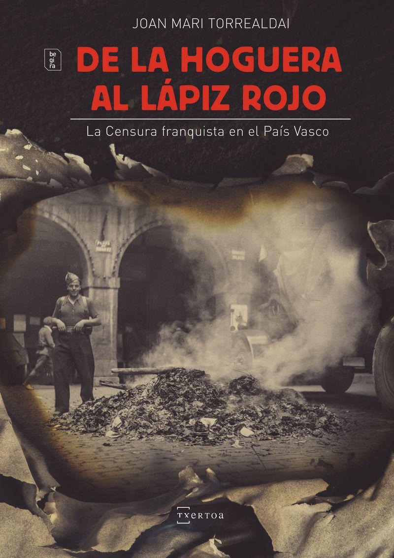 DE LA HOGUERA AL LAPIZ ROJO - LA CENSURA FRANQUISTA EN EL PAIS VASCO