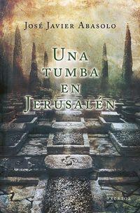 Una tumba en jerusalen - Javier Abasolo Diaz De Basurto
