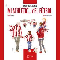 Mi Athletic. .. Y El Futbol - Ignacio Villota Elejalde