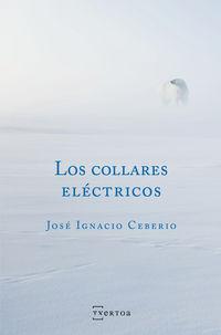 Los collares electricos - Jose Ignacio Ceberio