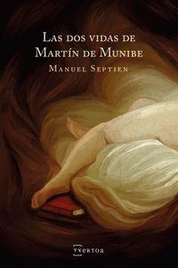 Las dos vidas de martin de munibe - Manuel Septien Ortiz