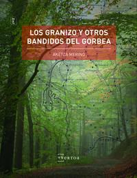 los granizo y otros bandidos del gorbea - Aketza Merino Zulueta
