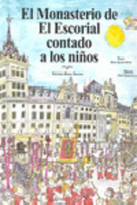 MONASTERIO DE EL ESCORIAL CONTADO A LOS NIÑOS, EL