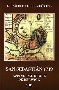 San Sebastian 1719 - Asedio De Duque De Berwick - J. Ignacio Tellechea Idigoras