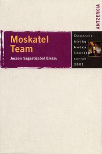 Moskatel Team (antzerkia 2005 Donostia Hiria Saria) - Joxean Sagastizabal Errazu
