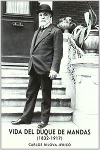 Vida Del Duque De Mandas (1832-1917) - Carlos Rilova Jerico