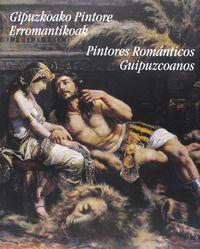 PINTORES ROMANTICOS GUIPUZCOANOS = GIPUZKOAKO PINTORE ERROMANTIKOAK
