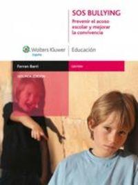 Sos Bullying. Prevenir El Acoso Escolar Y Mejorar La Convivencia - Ferran Barri Vitero