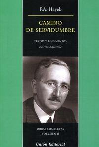 OBRAS COMPLETAS II - CAMINO DE SERVIDUMBRE - TEXTOS Y DOCUMENTOS