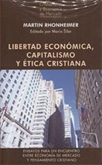 Libertad Economica, Capitalismo Y Etica Cristiana - Martin Rhonheimer