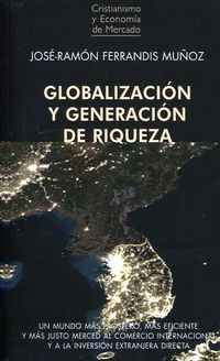 (2 Ed) Globalizacion Y Generacion De Riqueza - Jose Ramon Ferrandis Muñoz