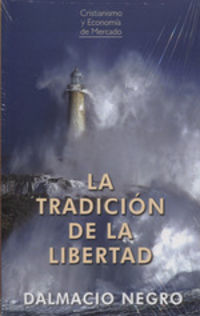 La tradicion de la libertad - Dalmacio Negro