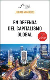 (3 ED) EN DEFENSA DEL CAPITALISMO GLOBAL