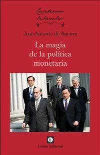 MAGIA DE LA POLITICA MONETARIA, LA