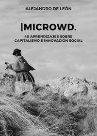 MICROWD - 40 APRENDIZAJES SOBRE CAPITALISMO E INNOVACION SOCIAL