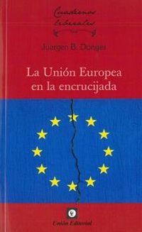 UNION EUROPEA EN LA ENCRUCIJADA, LA