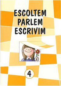 ESCOLTEM, PARLEM, ESCRIVIM 4