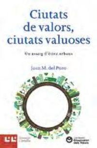 CIUTATS DE VALORS, CIUTATS VALUOSES - UN ASSAIG D'ETICA URBANA