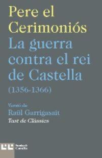 GUERRA CONTRA EL REI DE CASTELLA, LA (1356-1366)