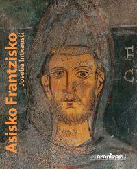 Asisko Frantzisko - Saiakera Biografikoa - Joseba Intxausti Rekondo