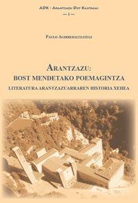 ARANTZAZU: BOST MENDETAKO POEMAGINTZA - LITERATURA ARANTZAZUARREN HISTORIA XEHEA