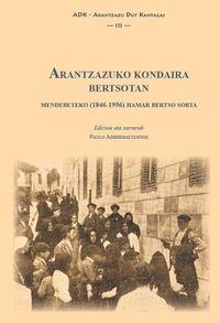 ARANTZAZUKO KONDAIRA BERTSOTAN - MENDEBETEKO (1846-1956) HAMAR BERTSO SORTA