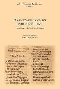 ARANTZAZU CANTADO POR LOS POETAS - POESIAS Y TEXTOS DE CANCIONES