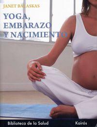 Yoga, Embarazo Y Nacimiento - Janet Balaskas