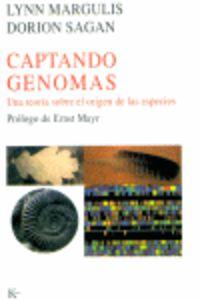 Captando Genomas - Una Teoria Sobre El Origen De Las Especies - Lynn Margulis / Dorion Sagan
