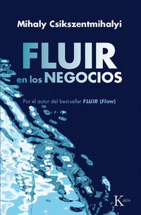 Fluir En Los Negocios - Mihaly Csikszentmihalyi
