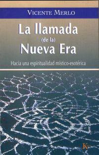 LLAMADA DE LA NUEVA ERA, LA - HACIA UNA ESPIRITUALIDAD MISTICO-ESOTERICA