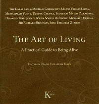 THE ART OF LIVING - A PRACTICAL GUIDE TO BEING ALIVE